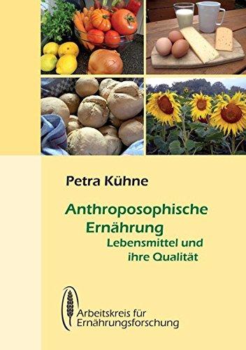 Anthroposophische Ernährung: Lebensmittel und ihre Qualität -