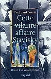 Cette vilaine affaire Stavisky : Histoire d'un scandale politique