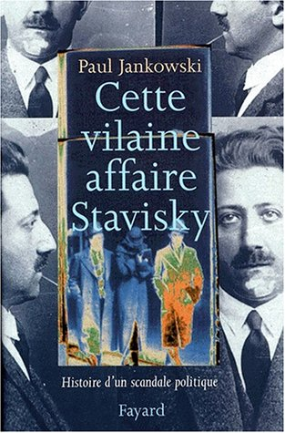 Cette vilaine affaire Stavisky : Histoir...