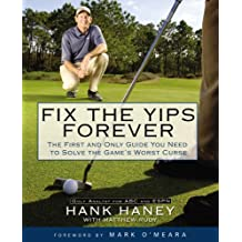 Fix the Yips Forever: The First and Only Guide You Need to Solve the Game's Worst Curse