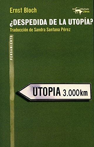 ¿Despedida de la utopía? (A. Machado nº 47) (Spanish Edition)