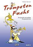 Trompeten Fuchs Band 3: Die geniale und spaßige Trompetenschule - Stefan Dünser