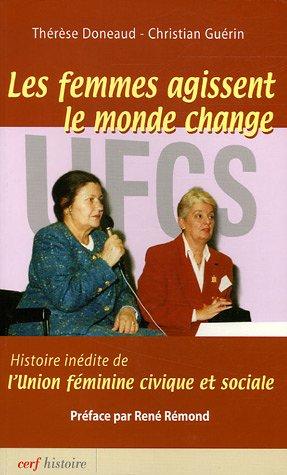 Les femmes agissent, le monde change : Histoire inédite de l'Union féminine civique et sociale par Christian Guérin