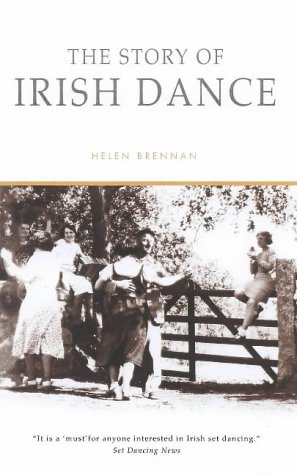 The Story of Irish Dance: The First History of an International Cultural Phenomenon