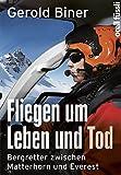 Fliegen um Leben und Tod: Bergretter zwischen Matterhorn und Everest