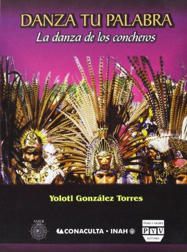 Danza Tu Palabra La Danza De Los Concheros