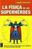 La física de los superhéroes by James Kakalios (2006-11-01)