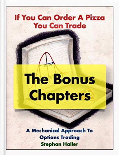 If You Can Order A Pizza You Can Trade - The Bonus Chapters (English Edition)