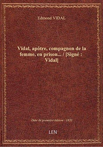 Vidal, aptre, compagnon de la femme, en prison... / [Sign : Vidal]