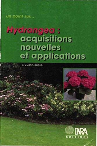 Hydrangea: Acquisitions nouvelles et applications (Un point sur...) par Vincent Guérin