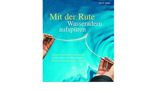 Lieblings Mit der Rute Wasseradern aufspüren: Amazon.de: Ulrich Holst: Bücher #AO_88