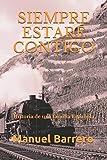 Libros PDF SIEMPRE ESTARE CONTIGO Historia de una familia Espanola Novelas de Epoca y Familia (PDF y EPUB) Descargar Libros Gratis
