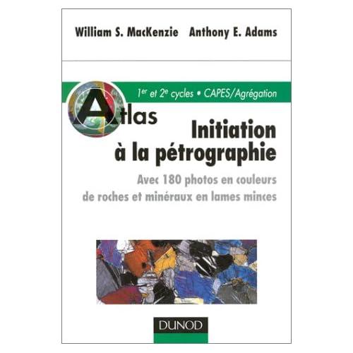 Atlas d'initiation à la pétrographie : 180 photos en couleurs de roches et minéraux en lames minces