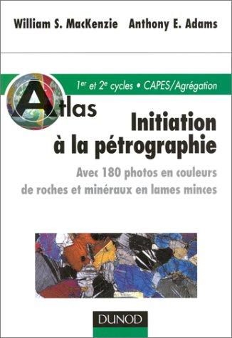 Atlas d'initiation  la ptrographie : 180 photos en couleurs de roches et minraux en lames minces
