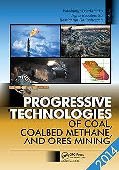 Progressive Technologies Of Coal, Coalbed Methane, And Ores Mining por Volodymyr Bondarenko Gratis