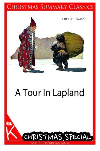 A Tour In Lapland [Christmas Summary Classics] por Carolus Linnæus