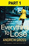 Everything to Lose: Part One, Chapters 1–5