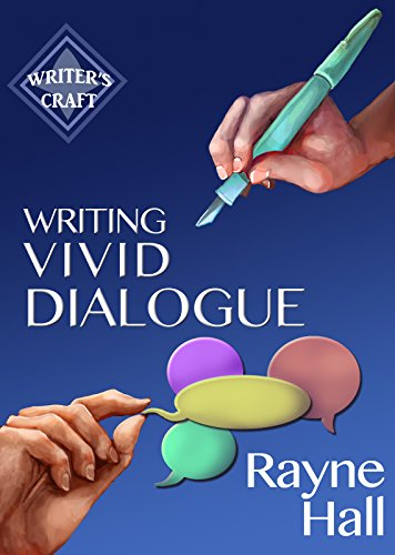 Writing Vivid Dialogue: Professional Techniques for Fiction Authors (Writer's Craft Book 16) (English Edition)
