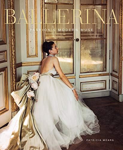 Ballerina: Fashion's Modern Muse (Muse Du Kostüm)