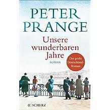Unsere wunderbaren Jahre: Ein deutsches Märchen. Roman