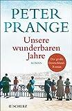 Unsere wunderbaren Jahre: Ein deutsches Märchen. Roman (Fischer Taschenbibliothek) - Dr. Peter Prange