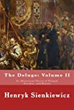The Deluge: Volume II: An Historical Novel of Poland, Sweden, and Russia: Volume 2