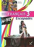 Français 3e Escapades : Manuel unique