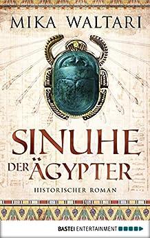Sinuhe der Ägypter: Historischer Roman