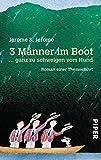 3 Männer im Boot ... ganz zu schweigen vom Hund. Roman einer Themsefahrt - Jerome K. Jerome