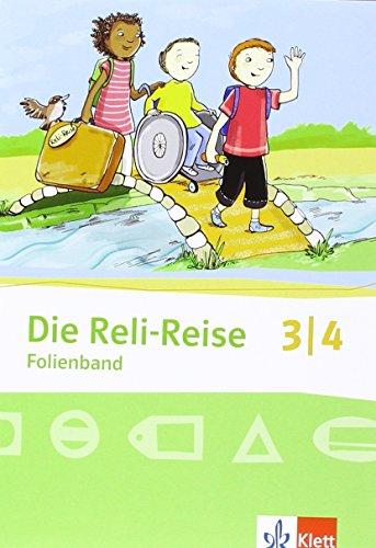 Die Reli-Reise 3/4: Folienband Klasse 3/4 (Die Reli-Reise. Allgemeine Ausgabe ab 2012)