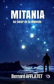 Mitania: Au coeur de la légende par [Afflatet, Bernard]