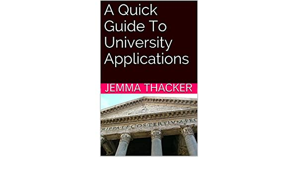 A Quick Guide To University Applications