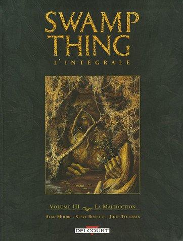Swamp Thing l'intégrale, Tome 3 : La malédiction