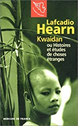 Kwaidan ou Histoires et études de choses étranges