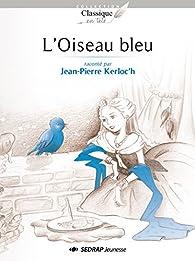 L'Oiseau bleu par Jean-Pierre Kerloc'h