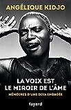 La voix est le miroir de l'âme: Mémoires d'une diva engagée