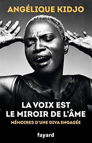 La voix est le miroir de l'âme : Mémoires d'une diva engagée
