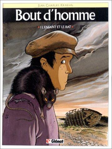 Bout d'homme, tome 1 : L'enfant et le rat