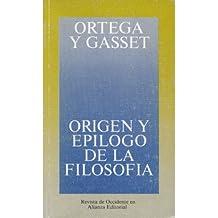Origen y epílogo de la filosofía y otros ensayos de filosofía (Obras De José Ortega Y Gasset (Ogg))