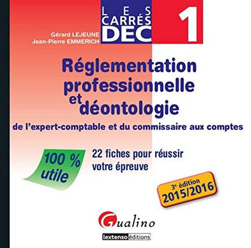 Carrs DEC 1 - Rglementation professionnelle et dontologie de l'expert-comptable et du Commissaire