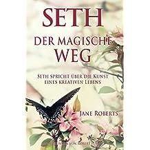 DER MAGISCHE WEG: Seth spricht über die Kunst eines kreativen Lebens