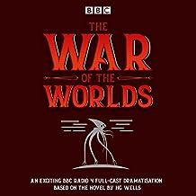 The War of the Worlds: BBC Radio 4 full-cast dramatisation (BBC Audio)