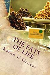 The Fats of Life and What You Don't Know Could Kill You: Superfoods to Include in Your Diet for Healthy Living and Why Low Fat Can Be Deadly (Superfoods Series) (Volume 7) by Karen C Groves (2013-11-22)