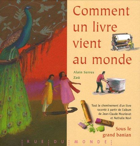 Comment un livre vient au monde par Alain Serres