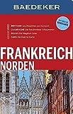 Baedeker Reiseführer Frankreich Norden: mit GROSSER REISEKARTE...