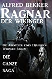 Die ganze Saga: Ragnar der Wikinger