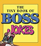 The Tiny Book of Boss Jokes by Edward Phillips (2002-11-04)