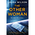 The Other Woman: The addictive psychological thriller you won't be able to put down!