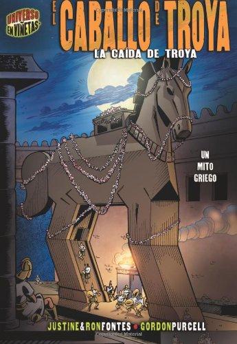 El Caballo de Troya: La Caida de Troya: Un Mito Griego (Mitos Y Leyendas En Vinetas / Graphic Myths and Legends) por Justine Fontes