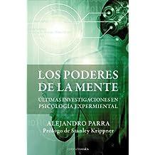 Los Poderes De La Mente: Ultimas Investigaciones en Psicologia Experimental (Historia Silenciada)